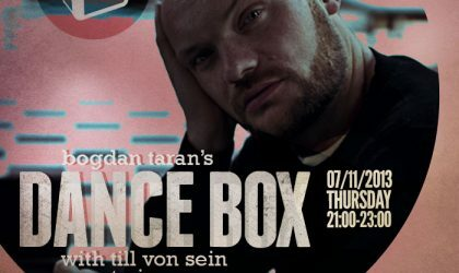 Dance Box with Till Von Sein (Suol, Berlin) guestmix // 07.11.2013