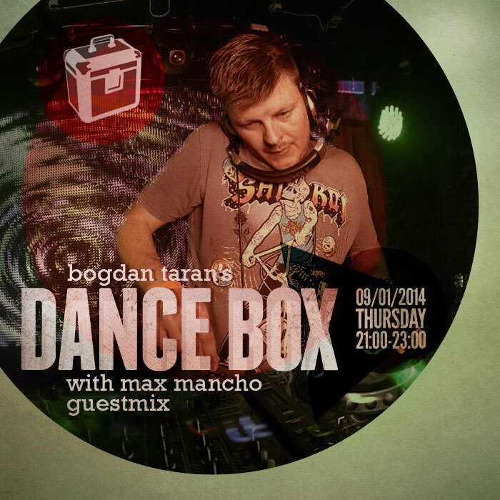 Dance Box with Max Mancho guest mix // 09.01.2014
