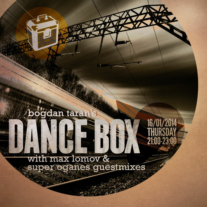 Dance Box with Max Lomov & Super Oganes guest mixes // 16.01.2014