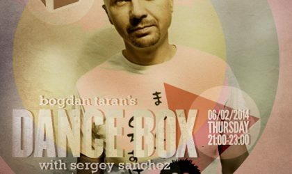 Dance Box with Sergey Sanchez guest mix // 06.02.2014
