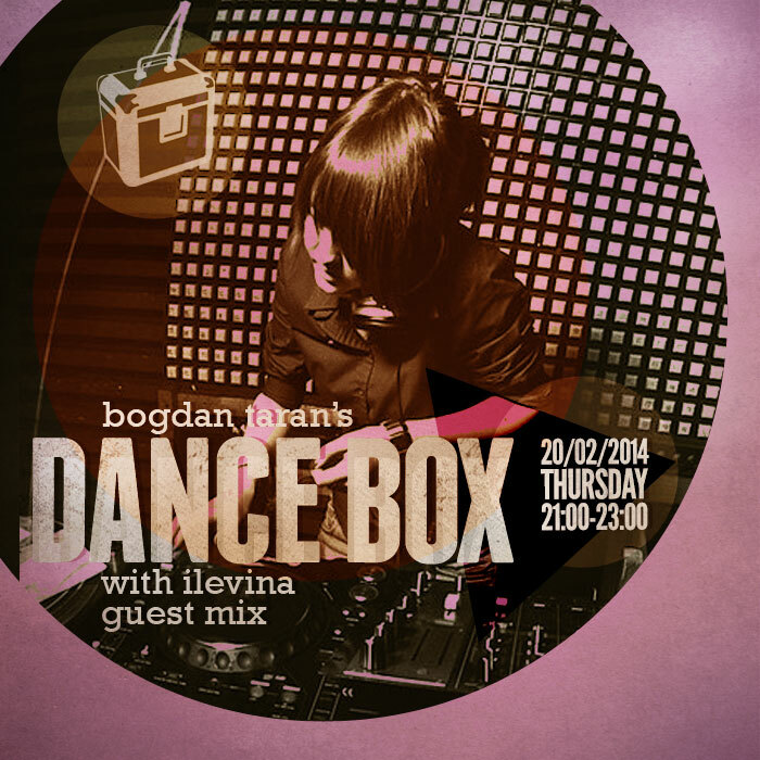 Dance Box with Ilevina guest mix // 20.02.2014