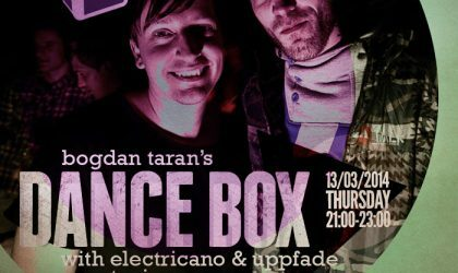 Dance Box with Electricano & Uppfade guest mixes // 13.03.2014