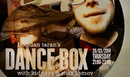 Dance Box with Kidneyz & Max Lomov guest mixes // 20.03.2014