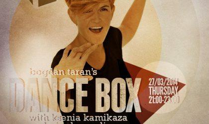 Dance Box with Ksenia Kamikaza & Gio Shengelia mixes // 27.03.2014