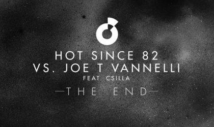Powerplay: Hot Since 82 vs Joe T. Vannelli feat. Csilla – The End (Moda Black) // 06.03.2014