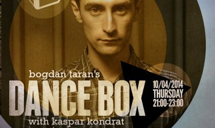 Dance Box feat. Kaspar Kondrat guest mix // 10.04.2014