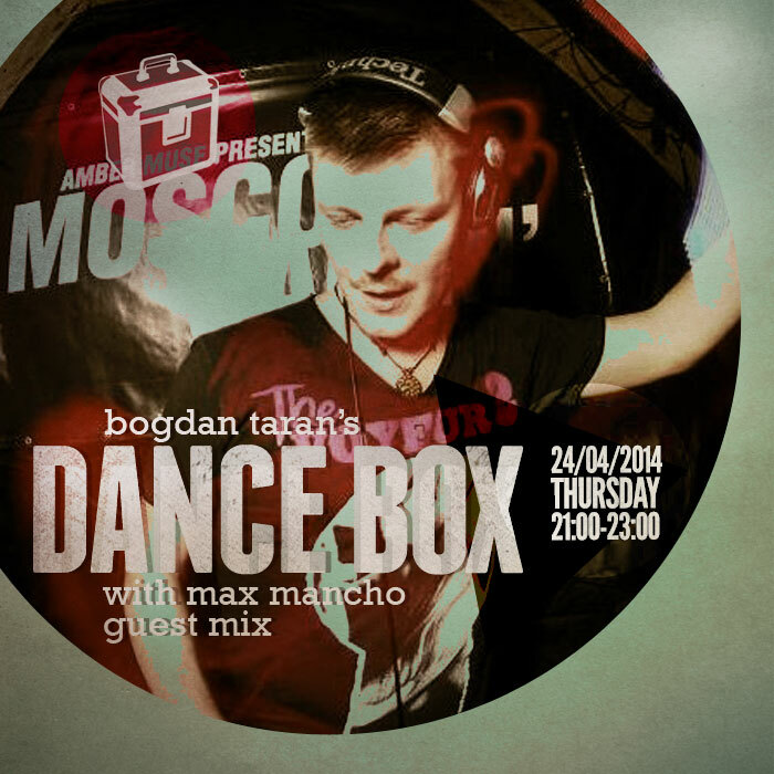 Dance Box feat. Max Mancho guest mix // 24.04.2014