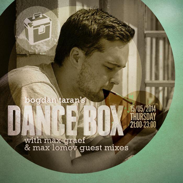 Dance Box feat. Max Graef & Max Lomov guest mixes // 15.05.2014