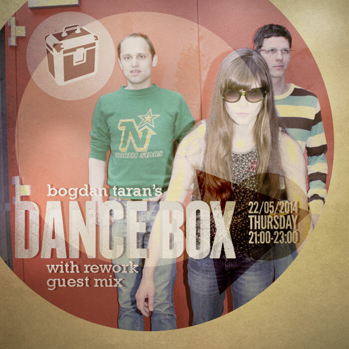 Dance Box feat. Rework guest mix // 22.05.2014