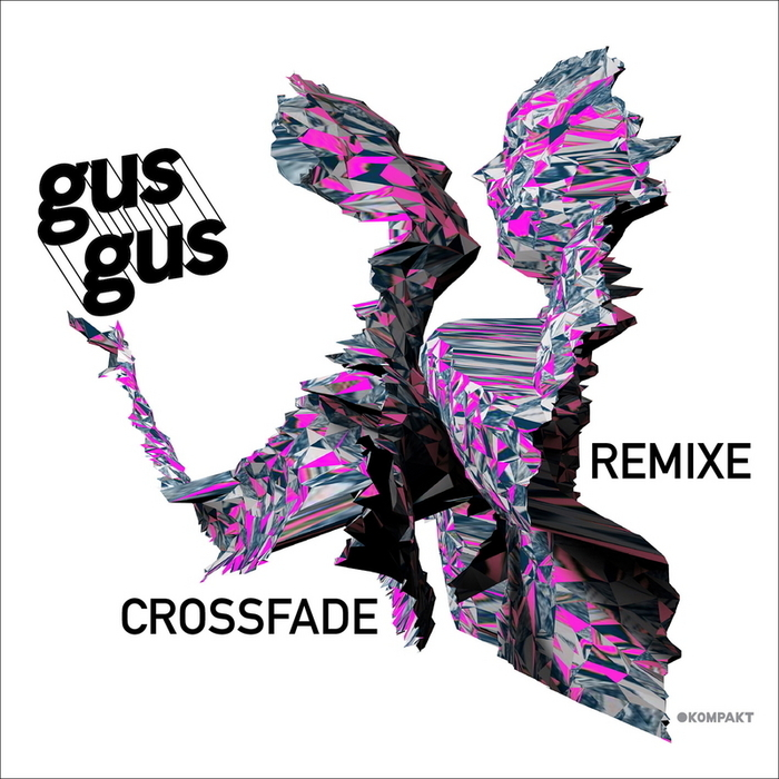 Powerplay: GusGus – Crossfade (Maceo Plex Mix) (Kompakt) // 15.05.2014