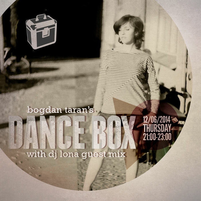 Dance Box feat. DJ Lona guest mix // 12.06.2014