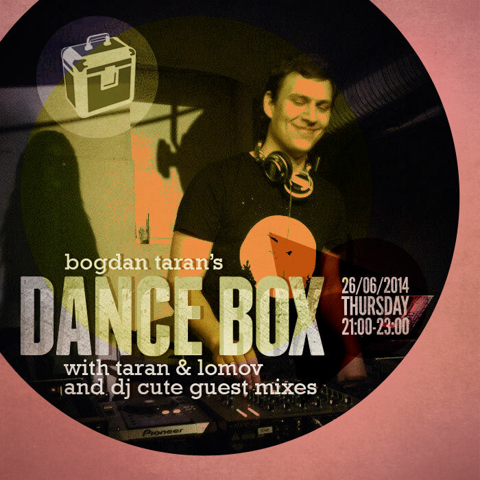 Dance Box feat. Taran & Lomov and DJ Cute mixes // 26.06.2014