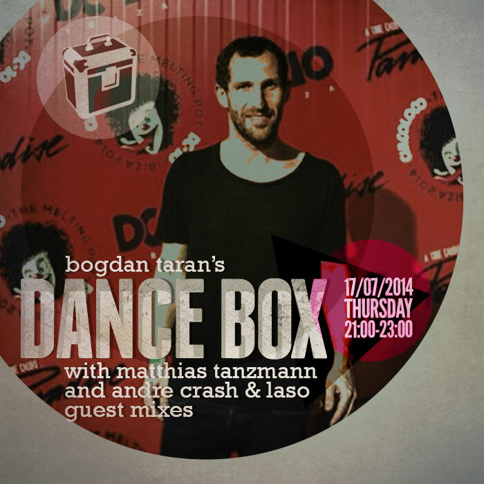 Dance Box feat. Matthias Tanzmann and Andre Crash & Laso mixes // 17.07.2014