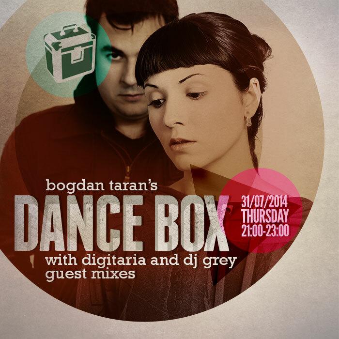 Dance Box feat. Digitaria & DJ Grey guest mixes // 31.07.2014