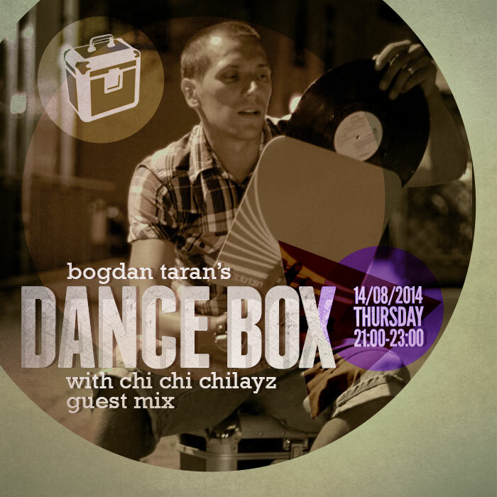 Dance Box feat. Chi Chi Chilayz guest mix // 14.08.2014