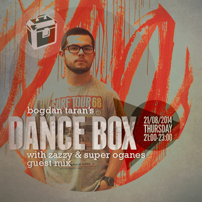 Dance Box feat. ZaZzy & Super Oganes guest mixes // 21.08.2014