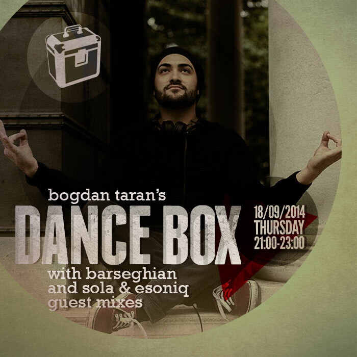 Dance Box feat. Barseghian and Sola & Esoniq guest mixes // 18.09.2014