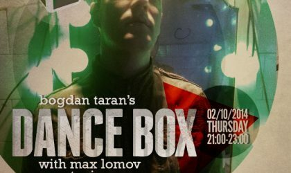 Dance Box feat. Max Lomov guest mix & Doctor Dru interview // 02.10.2014