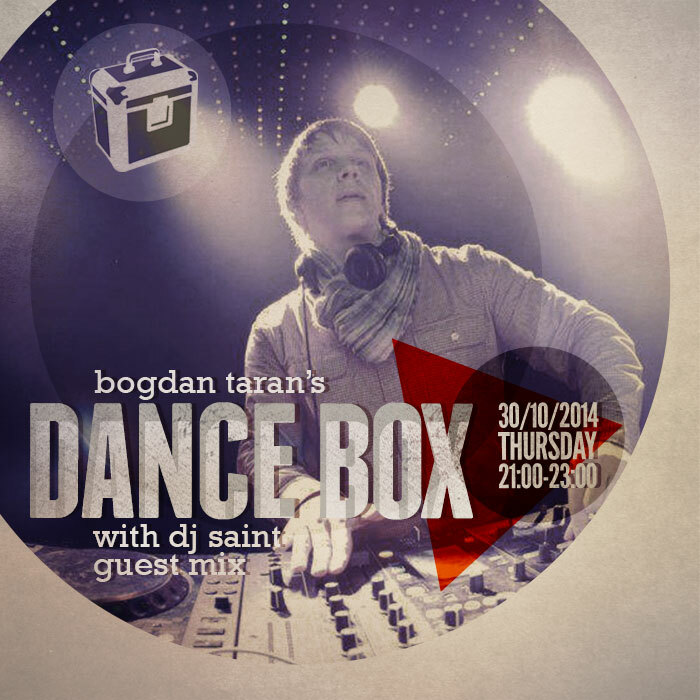 Dance Box feat. DJ Saint guest mix // 30.10.2014