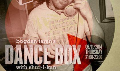 Dance Box feat. Shur-i-kan guest mix & interview // 06.11.2014