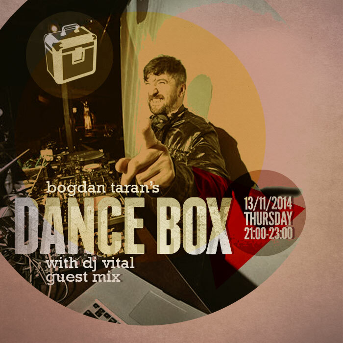 Dance Box feat. DJ Vital guest mix // 13.11.2014