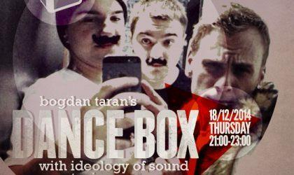 Dance Box feat. Ideology of Sound guest mix // 18.12.2014