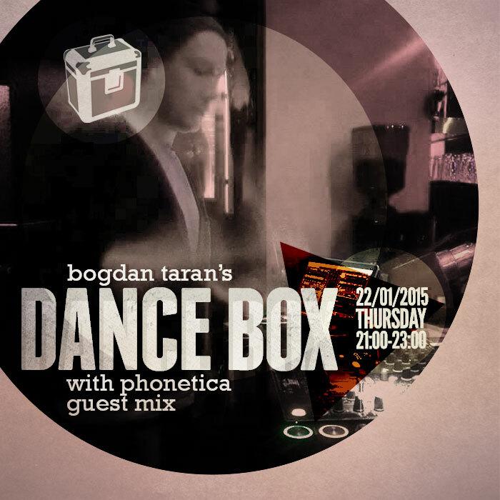 Dance Box feat. Phonetica guest mix // 22.01.2015