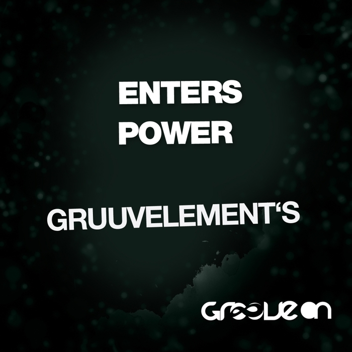 Powerplay: GruuvElement's – Power (Original Mix) (Groove On) // 22.01.2015