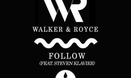 Powerplay: Walker & Royce feat. Steven Klavier – Follow (Club Sweat) // 15.01.2015