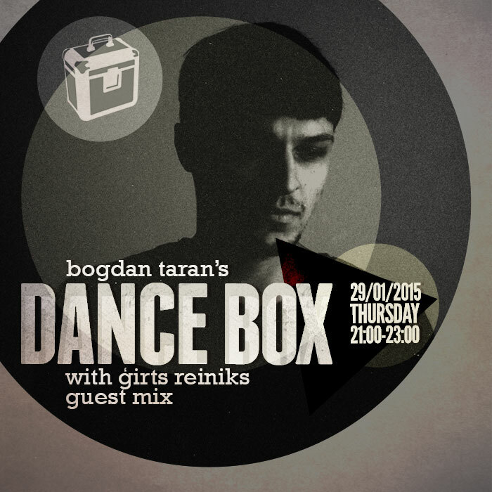 Dance Box feat. Girts Reiniks guest mix // 29.01.2015