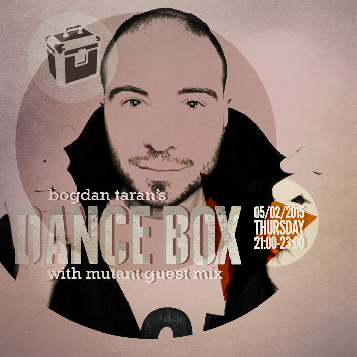 Dance Box feat. Mutant guest mix // 05.02.2015
