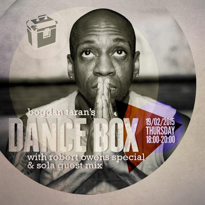 Dance Box feat. Robert Owens interview & Sola guest mix // 19.02.2015