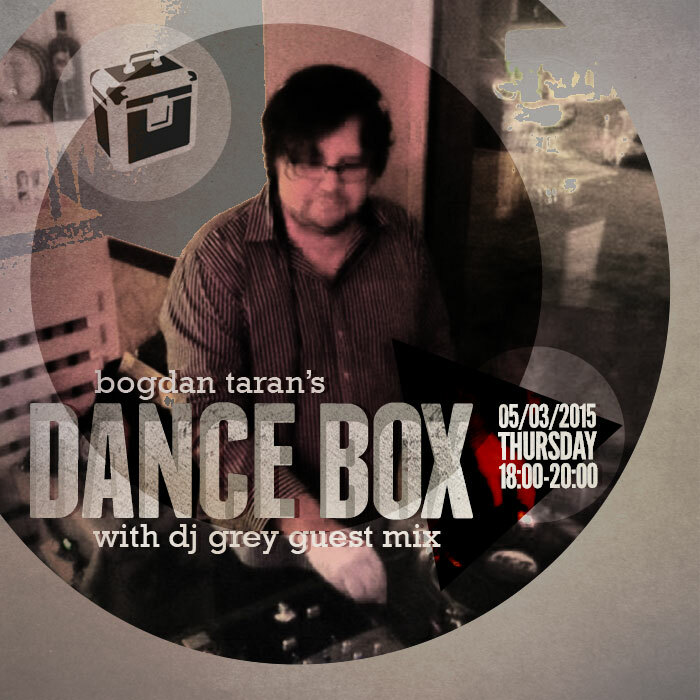 Dance Box feat. DJ Grey guest mix // 05.03.2015