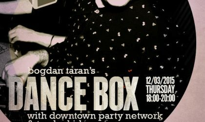 Dance Box feat. Downtown Party Network & Trashy Kid guest mixes // 12.03.2015