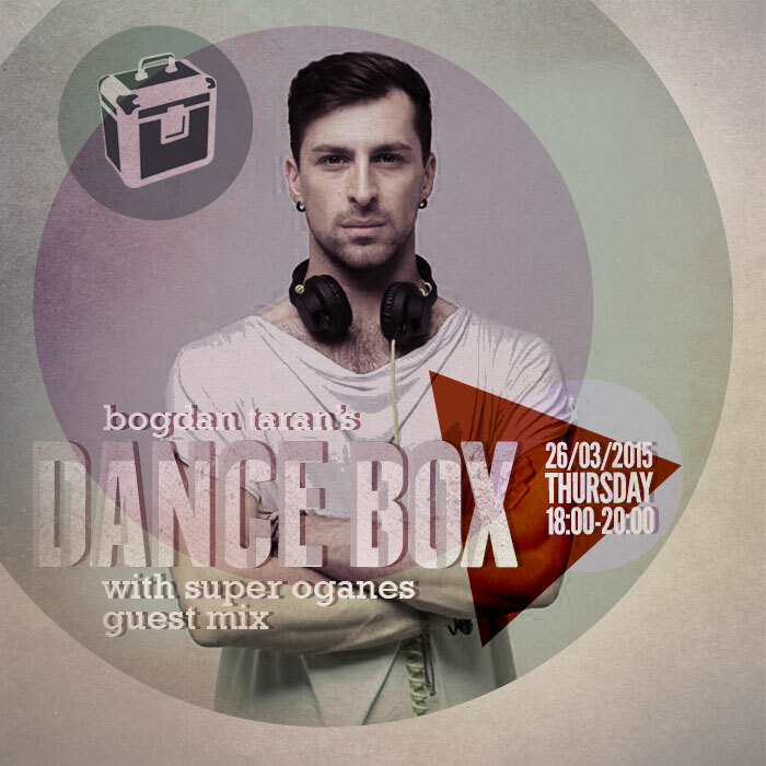 Dance Box feat. Super Oganes guest mix // 26.03.2015