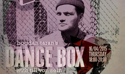Dance Box feat. Till von Sein guest mix // 16.04.2015