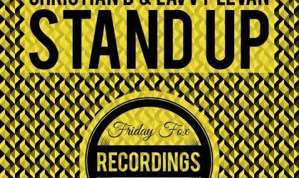 Powerplay: Christian B & Lavvy Levan – Stand Up (Original Mix) (Friday Fox Recording) // 23.04.2015