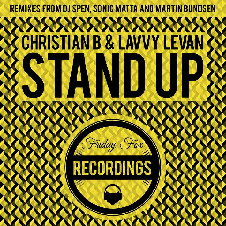 Powerplay: Christian B & Lavvy Levan – Stand Up (Original Mix) (Friday Fox Recording) // 23.04.2015