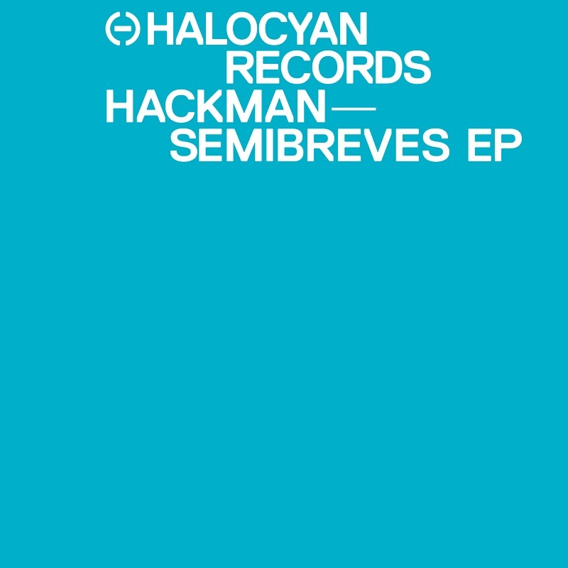 Powerplay: Hackman – Semibreves (Epiphylogenetically Enumerated Reset by KiNK) (Halocyan Records) // 09.04.2015