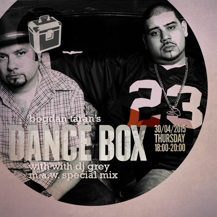 Dance Box feat. MAW special mix by DJ Grey // 30.04.2015