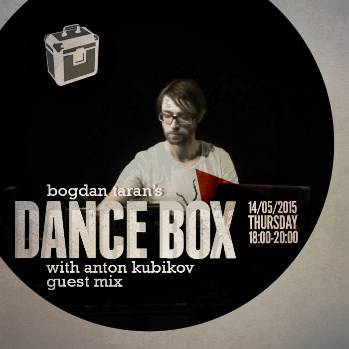 Dance Box feat. Anton Kubikov guest mix // 14.05.2015