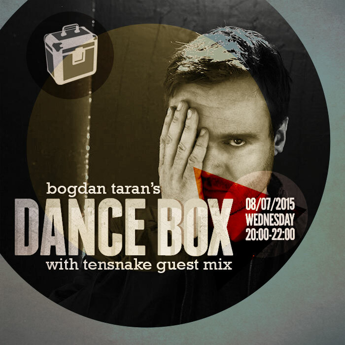 Dance Box feat. Tensnake guest mix // 08.07.2015