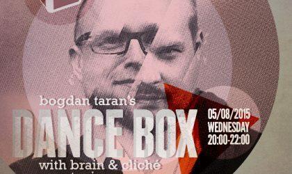 Dance Box feat. DJ Brain & Cliche guest mix // 05.08.2015