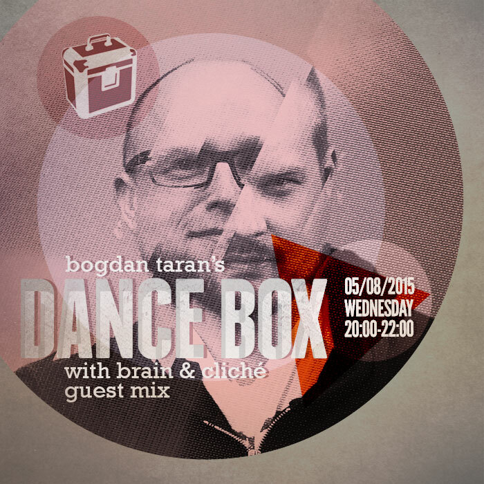Dance Box feat. DJ Brain & Cliche guest mix // 05.08.2015