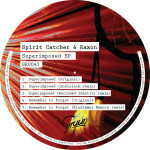 Powerplay: Spirit Catcher & Raxon – Remember to Forget (Superimposed EP) (Gruuv) // 12.08.2015