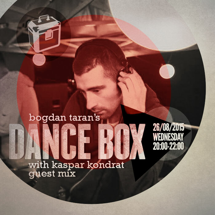 Dance Box feat. Kaspar Kondrat guest mix // 26.08.2015