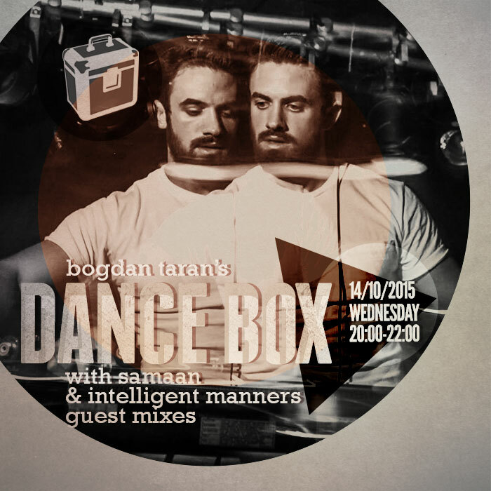 Dance Box feat. Samaan & Intelligent Manners guest mix // 14.10.2015