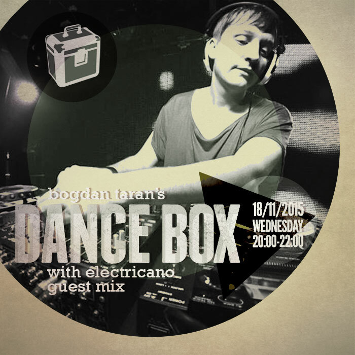 Dance Box feat. Electricano guest mix // 18.11.2015