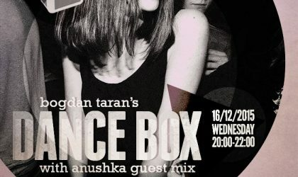 Dance Box feat. Anushka guest mix // 16.12.2015
