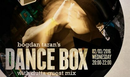 Dance Box with. Dutta (UK) guest mix // 02.03.2016